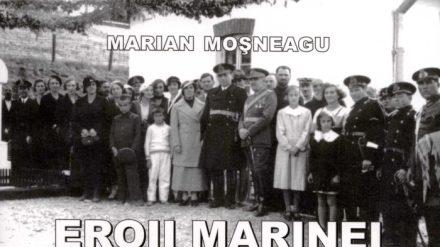 MARIAN MOŞNEAGU, EROII MARINEI ROMÂNE